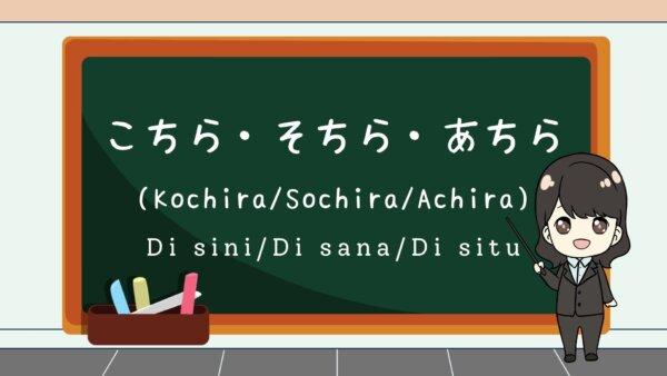 Kochira, Sochira, Achira – Belajar Bahasa Jepang