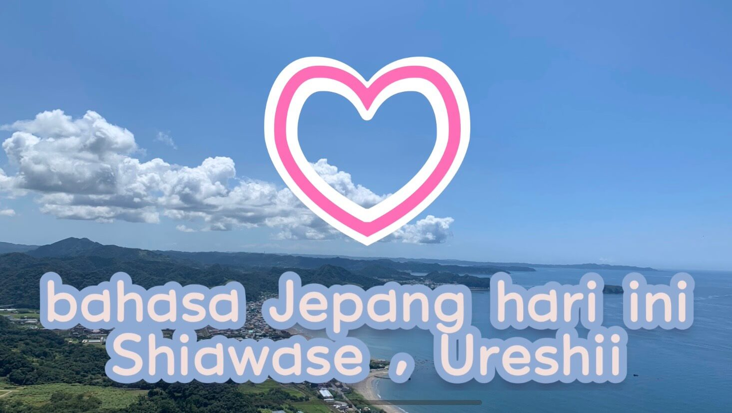 Shiawase Ureshi (Bahagia, Senang) – Belajar Bahasa Jepang