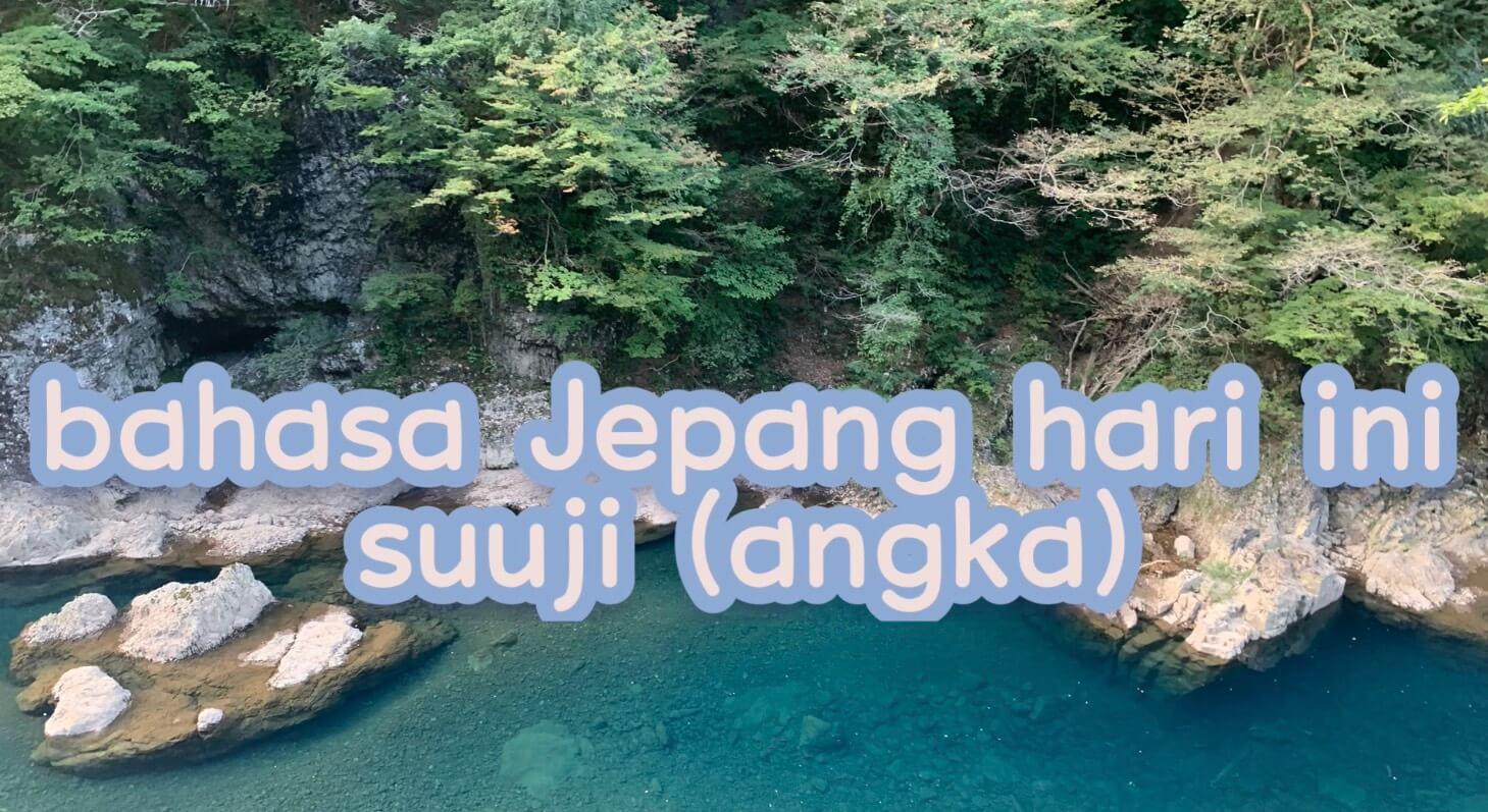 Suuji(Angka dalam Bahasa Jepang) – Belajar Bahasa Jepang