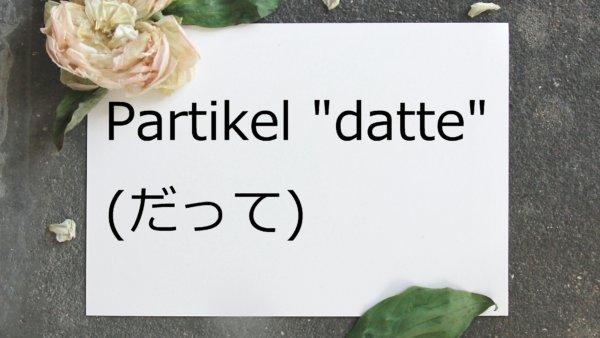 "Partikel ""datte"" – Belajar Bahasa Jepang"