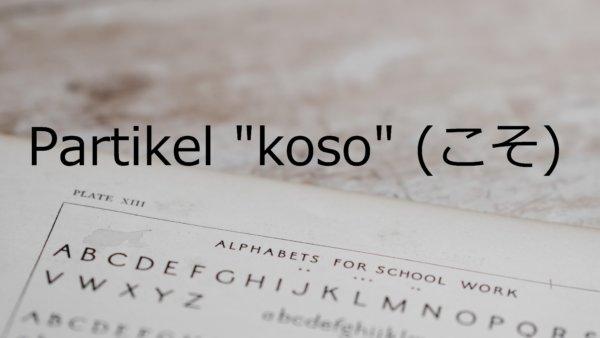 "Partikel ""koso"" – Belajar Bahasa Jepang"