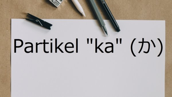 "Partikel ""ka"" – Belajar Bahasa Jepang"
