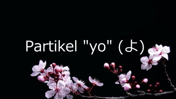 """Partikel """"yo"""" – Belajar Bahasa Jepang"""