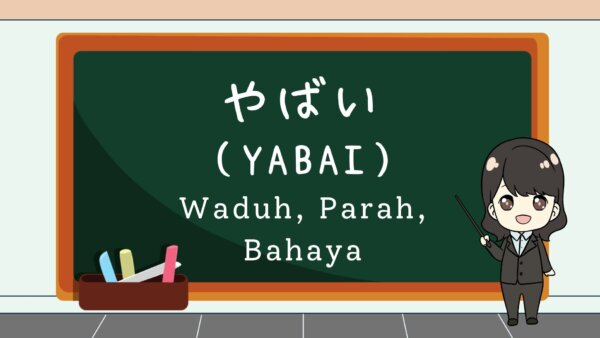 Yabai (Waduh, Parah, Bahaya, Keren)  – Belajar Bahasa Jepang