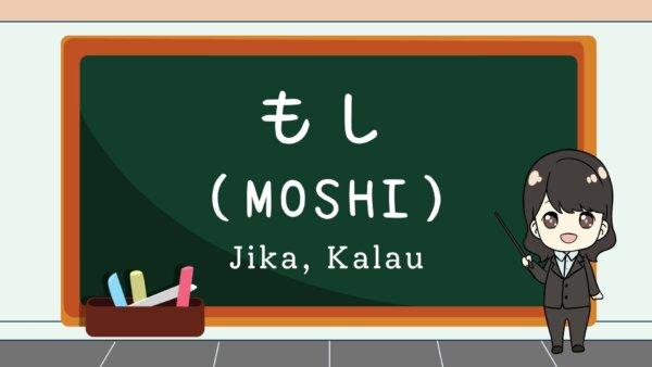 Moshi (Jika, Kalau, Apabila)  – Belajar Bahasa Jepang