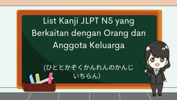 List Kanji JLPT N5 yang Berkaitan dengan Orang dan Anggota Keluarga